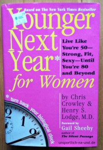 Younger next year for women. Von Chris Crowley und Dr. Henry S. Lodge